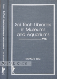 SCI-TECH LIBRARIES IN MUSEUMS AND AQUARIUMS. Ellis Mount.