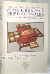 TREAURES OF THE STATE LIBRARY OF NEW SOUTH WALES, THE AUSTRALIANA COLLECTIONS. Anne Robertson.