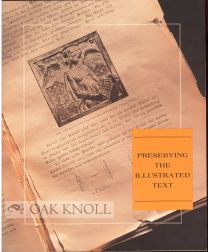 PRESERVING THE ILLUSTRATED TEXT, REPORT OF THE JOINT TASK FORCE ON TEXT AND IMAGE.