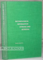 ENTOMOLOGICAL INFORMATION STORAGE AND RETRIEVAL. Ross H. Arnett Jr.
