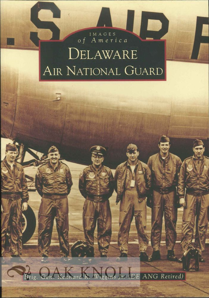DELAWARE AIR NATIONAL GUARD. Brig. Gen. Kennard R. Wiggins Jr.