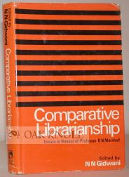COMPARITIVE LIBRARIANSHIP, ESSAYS IN HONOUR OF PROFESSOR D.N. MARSHALL. N. N. Gidwani.