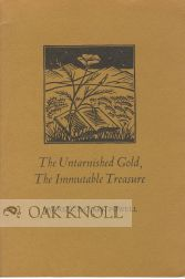 THE UNTARNISHED GOLD, THE IMMUTABLE TREASURE. Lawrence Clark Powell.