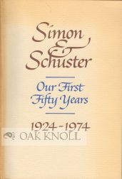 SIMON & SCHUSTER, OUR FIRST FIFTY YEARS, 1924-1974