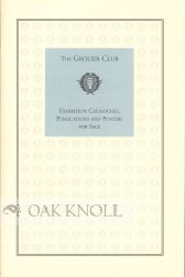 THE GROLIER CLUB, EXHIBITION CATALOGUES, PUBLICATIONS AND POSTERS FOR SALE.