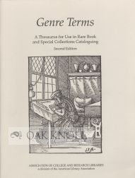 GENRE TERMS, A THESAURUS FOR USE IN RARE BOOK AND SPECIAL COLLECTIONS CATALOGUING