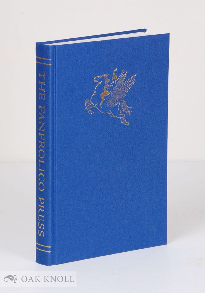 THE FANFROLICO PRESS: SATYRS, FAUNS AND FINE BOOKS. John Arnold.