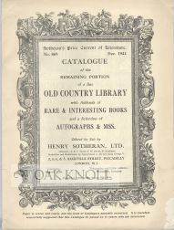 CATALOGUE OF THE REMAINING PORTION OF A FINE OLD COUNTRY LIBRARY WITH AN ADDENDA OF RARE AND INTERESTING BOOKS FOLLOWED BY A SELECTION OF AUTOGRAPH LETTERS OF LITERARY AND OTHER CELEBRITES
