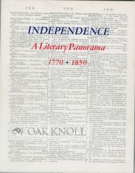 INDEPENDENCE, A LITERARY PANORAMA, 1770-1850. SELECTED FROM THE HENRY W. AND ALBERT A. BERG COLLECTION OF ENGLISH AND AMERICAN LITERATURE, A BICENTENNIAL COMMEMORATION OF THOSE WHO LABORED FOR AN INDEPENDENT AMERICAN LANGUAGE AND LITERATURE. Lola L. Szladits.
