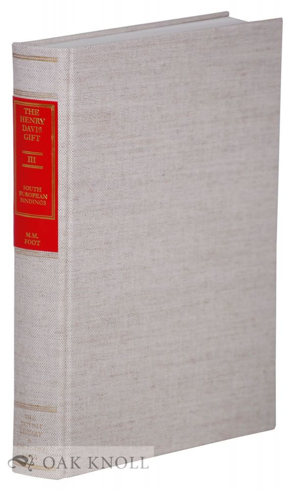 THE HENRY DAVIS GIFT: A COLLECTION OF BOOKBINDINGS (VOL. III). Mirjam M. Foot.
