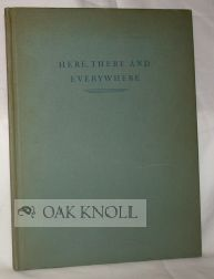 HERE, THERE AND EVERYWHERE, AN INFORMAL ACCOUNT OF INCIDENTS, PEOPLE AND PLACES. Edgar S. Bliss.