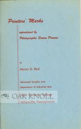 PRINTERS' MARKS REPRODUCED BY PHOTOGRAPHIC SCREEN PROCESS. Myron D. Bird.
