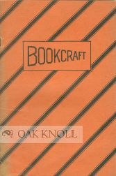 BOOKCRAFT, A NEW INDUSTRIAL ART SUBJECT, THE TIME TESTED TORONTO METHOD OF LIBRARY BOOK REPAIRING ADAPTED TO SCHOOL USE. Donald M. Kidd.