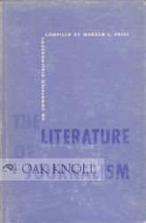 THE LITERATURE OF JOURNALISM, AN ANNOTATED BIBLIOGRAPHY. Warren C. Price.