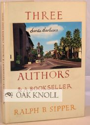 THREE SANTA BARBARA AUTHORS AND A BOOKSELLER. Ralph Sipper.