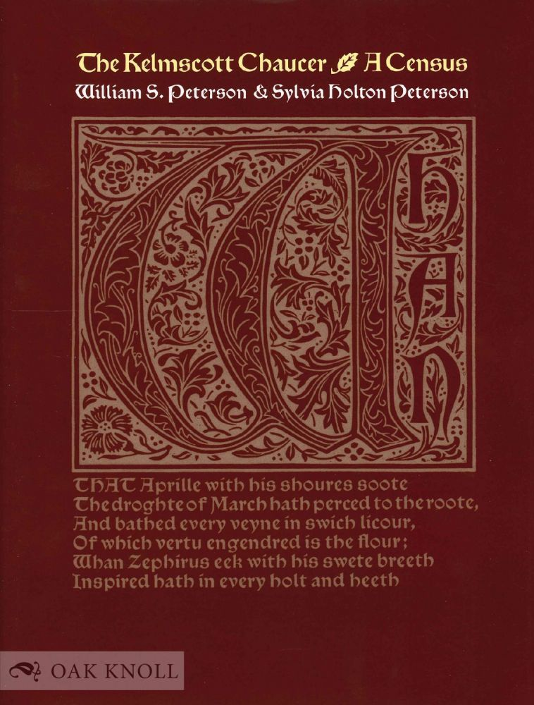 THE KELMSCOTT CHAUCER: A CENSUS. William S. Peterson, Sylvia Holton Peterson.