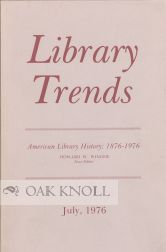 AMERICAN LIBRARY HISTORY: 1876-1976. Howard W. Winger.