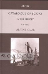 CATALOGUE OF BOOKS IN THE LIBRARY OF THE ALPINE CLUB