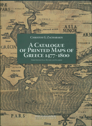 A CATALOGUE OF PRINTED MAPS OF GREECE 1477-1800. Christos G. Zacharakis.