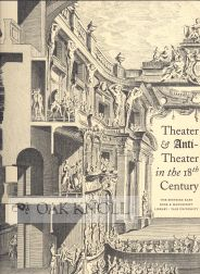 THEATER & ANTI-THEATER IN THE 18TH CENTURY, A TERCENTENNIAL EXHIBITON. Vincent Giroud.