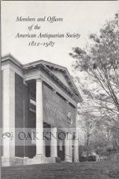MEMBERS AND OFFICERS OF THE AMERICAN ANTIQUARIAN SOCIETY 1812-1987. Bradford F. Dunbar.