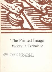 THE PRINTED IMAGE: VARIETY IN TECHNIQUE. Gay Walker.