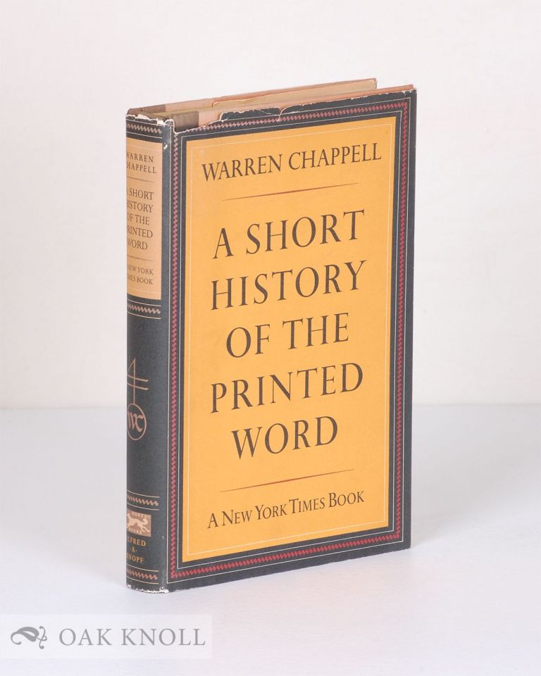 A SHORT HISTORY OF THE PRINTED WORD. Warren Chappell.