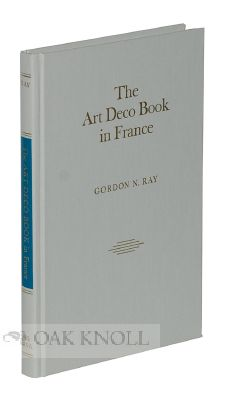 THE ART DECO BOOK IN FRANCE. Gordon N. Ray.