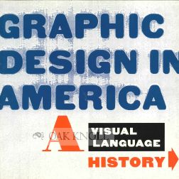 GRAPHIC DESIGN IN AMERICA, A VISUAL LANGUAGE HISTORY. Mildred Friedman, Phil Freshman.