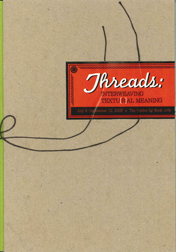 THREADS: INTERWEAVING TEXTU(R)AL MEANING. Alexander Campos, Lois Morrison.