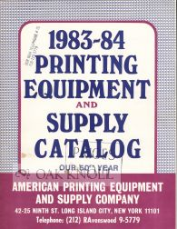 PRINTING EQUIPMENT AND SUPPLY CATALOG 1983-84. American Printing Equipment, Supply Co.
