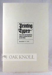 PRINTING TYPES, THEIR BIRTH IN THE TYPEFOUNDRY DEPICTED IN WOODCUT AND VERSE. Karl Mahr.