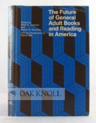 THE FUTURE OF GENERAL ADULT BOOKS AND READING IN AMERICA. Peter S. Jennison, Robert N. Sheridan.