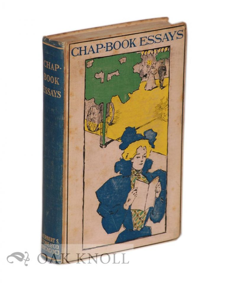 ESSAYS FROM THE CHAP-BOOK, BEING A MISCELLANY OF CURIOUS AND INTERESTING TALES, HISTORIES, &C; NEWLY COMPOSED BY MANY CELEBRATED WRITERS...