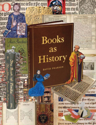 BOOKS AS HISTORY: THE IMPORTANCE OF BOOKS BEYOND THEIR TEXTS. David Pearson.