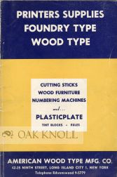 PRINTERS SUPPLIES, FOUNDRY TYPE, WOOD TYPE. American Wood Type Mfg. Co.
