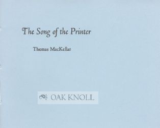 THE SONG OF THE PRINTER. Thomas MacKellar.
