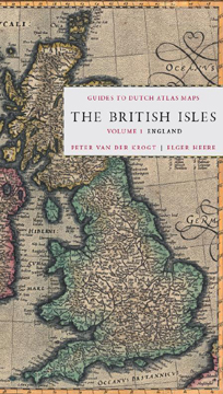 GUIDES TO DUTCH ATLAS MAPS: THE BRITISH ISLES, VOLUME 1: ENGLAND. P. van der Krogt, Elger Heere.
