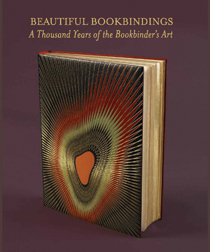 BEAUTIFUL BOOKBINDINGS: A THOUSAND YEARS OF THE BOOKBINDER'S ART. P. J. M. Marks.