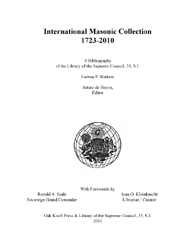 INTERNATIONAL MASONIC COLLECTION, 1723-2011. Larissa P. Watkins.