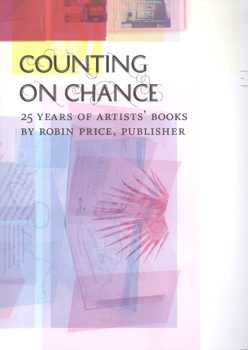 COUNTING ON CHANCE: 25 YEARS OF ARTISTS' BOOKS BY ROBIN PRICE, PUBLISHER