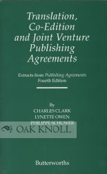 TRANSLATION, CO-EDITION AND JOINT VENTURE PUBLISHING AGREEMENTS. Charles Clark, Lynette Owen, Philippe Schuwer.
