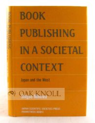 BOOK PUBLISHING IN A SOCIETAL CONTEXT: JAPAN AND THE WEST. Shigeo Minowa.