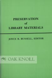 PRESERVATION OF LIBRARY MATERIALS. Joyce R. Russell.