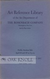 REFERENCE BOOKS ON ENGRAVINGS, ETCHINGS, PAINTINGS, FURNITURE ... PROPERTY OF THE ROSENBACH COMPANY.