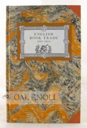 THE ENGLISH BOOK TRADE 1660-1853. Stephen Parks.