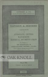 NAPOLEON & BERTHIER: CATALOGUE OF AUTOGRAPH LETTERS, MANUSCRIPTS, HISTORICAL DOCUMENTS & MAPS