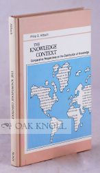 THE KNOWLEDGE CONTEXT. Philip G. Altbach.