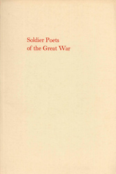 SOLDIER POETS OF THE GREAT WAR: AN EXHIBITION AT THE GROLIER CLUB. Kenneth Lohf, William S. Reese.