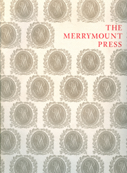 THE MERRYMOUNT PRESS: AN EXHIBITION ON THE OCCASION OF THE 100TH ANNIVERSARY OF THE FOUNDING OF THE PRESS. Martin Hutner.